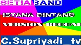 Download Lagu SETIA BAND[ISTANA BINTANG]VERSI REGGAE mp3