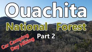 Car Camping, Day Hiĸing & Drone Flying in Arkansas - Part 2: OUACHITA National Forest