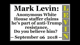 LEVIN: Anonymous White House staffer claims he's part of anti-Trump resistance. Do you believe him?