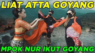 Liat ATTA Goyang... MPOK NUR Ikut Goyang....