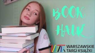 BOOK HAUL + PODSUMOWANIE| WARSZAWSKIE TARGI KSIĄŻKI 2017