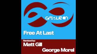 George Morel - Free At Last (Matt Gill Remix)