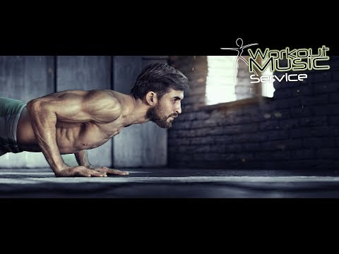 Fitness & Training Motivation Music 2018