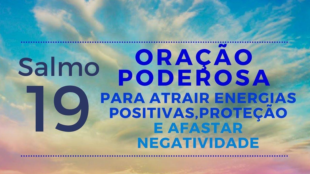 d219b24f7ec Salmo 19 - ORAÇÃO PARA ATRAIR ENERGIAS POSITIVAS