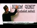 Hukum Do'a Qunut di Shalat Subuh | Ustadz Adi Hidayat Lc MA