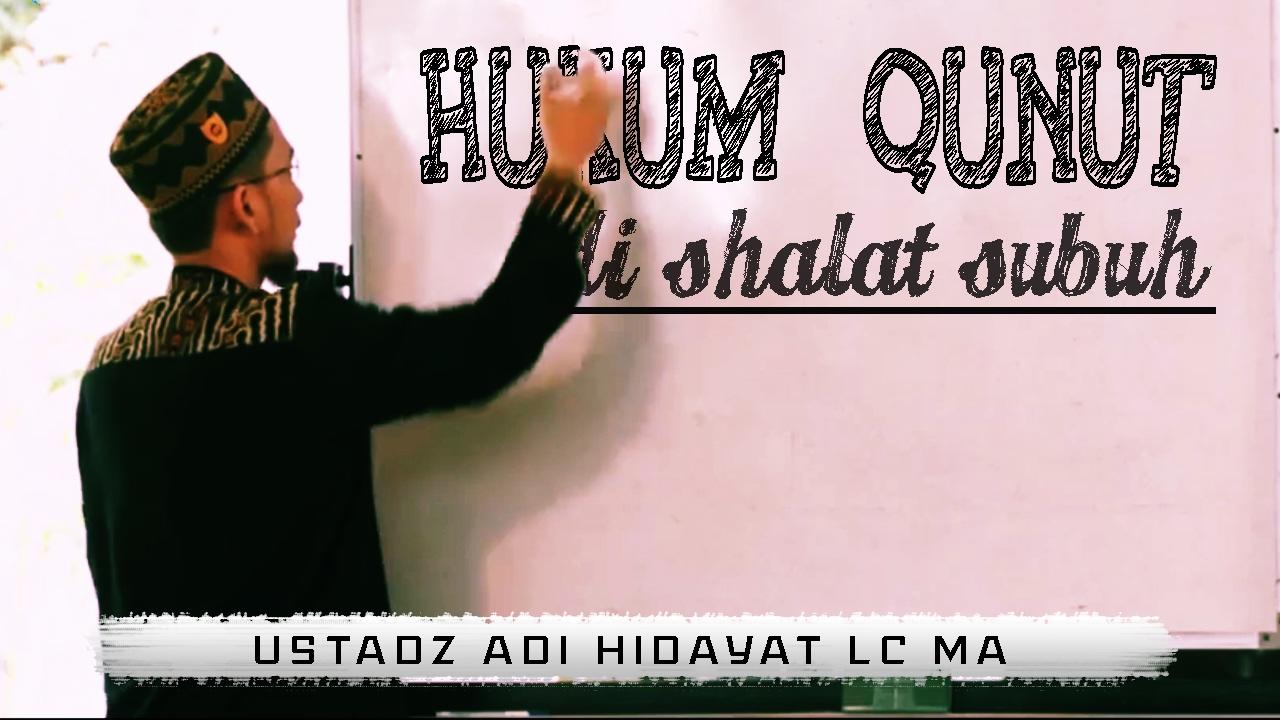 Bacaan Doa Qunut Shubuh Arab Arti Latin Nazilah Wirid