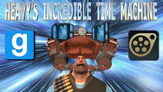 HEAVY'S INCREDIBLE TIME MACHINE  (Gmod/SFM Collab)