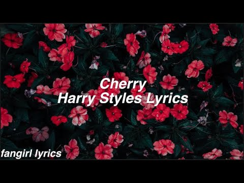 Cherry    Harry Styles Lyrics