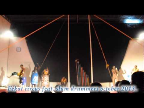 fekat circus futuring slum drummers october 2013
