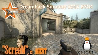 CS: GO - Dreamhack Open Summer 2015 BYOC Qualifier - ScreaM vs AGENT