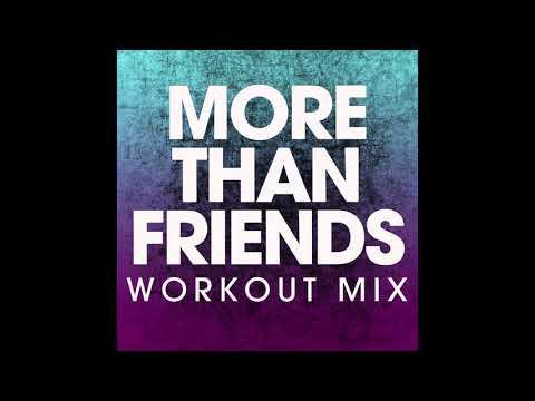 More Than Friends (Workout Remix)