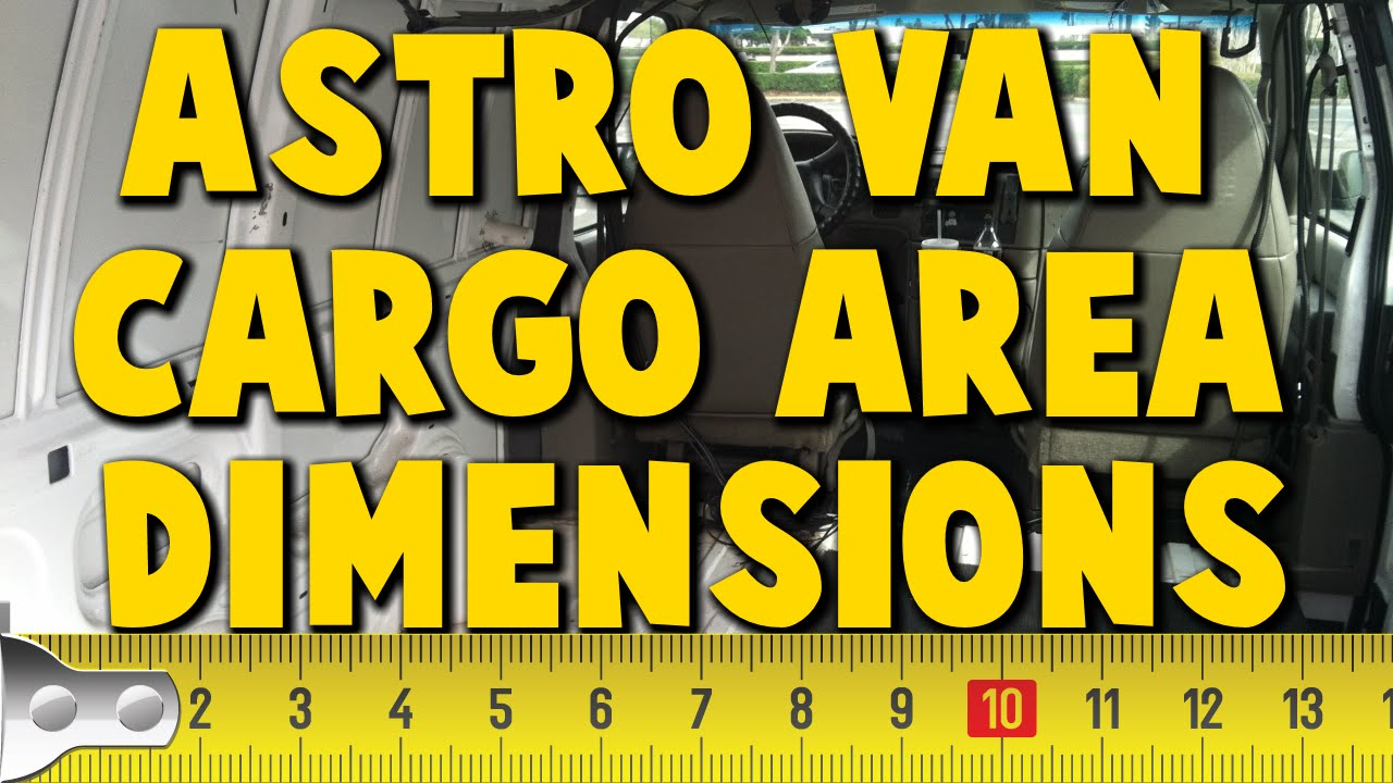 astro van cargo area interior dimensions youtube astro van cargo area interior dimensions
