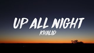 Baixar Khalid - Up All Night (Lyrics) ♪