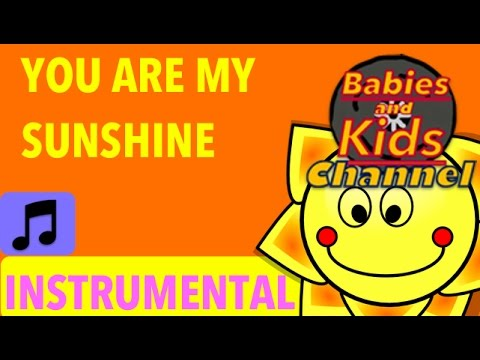You are my Sunshine INSTRUMENTAL | Babies and Kids Channel | Nursery Rhymes for children