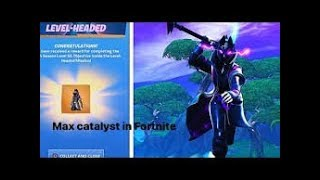 Getting Max Catalyst in Fortnite!?