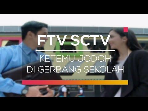 FTV SCTV - Ketemu Jodoh di Gerbang Sekolah