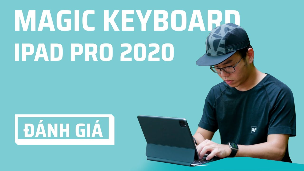 Đánh giá chi tiết Magic Keyboard cho iPad Pro