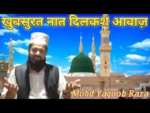 Awesome Naat-e-Rasool (S. A. W)! By Mohd Yaqoob Raza