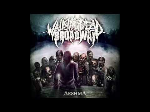 Walking Dead On Broadway - Aeshma 2014 [FULL ALBUM]