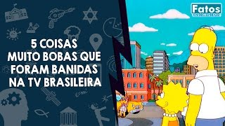 5 coisas muito bobas que foram banidas na tv brasileira
