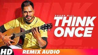 Think Once   Audio Remix   Prabh GIll ft Roach Killa   TeamDG   MixSingh   Remix 2018