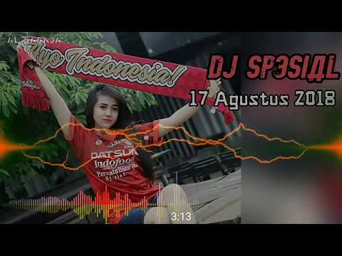 DJ SPESIAL HUT RI 17 AGUSTUS 2018 MANTAP
