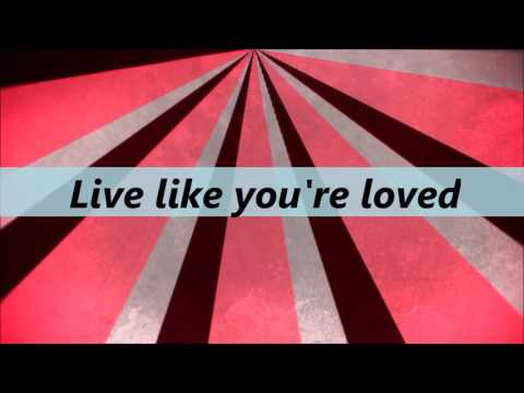 Hawk Nelson - Live Like You're Loved (Lyrics)