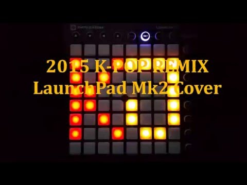 TAK - K-Pop Culture 2015 (Live Mashup) (Launchpad MK2 Cover)