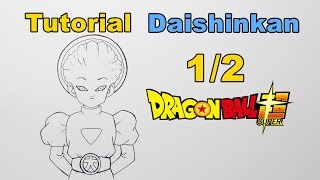 Como Desenhar Daishinkan 1/2 Dragon Ball Super - How to Draw Daishinkan