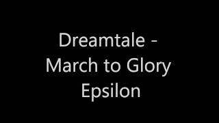 Watch Dreamtale March To Glory video