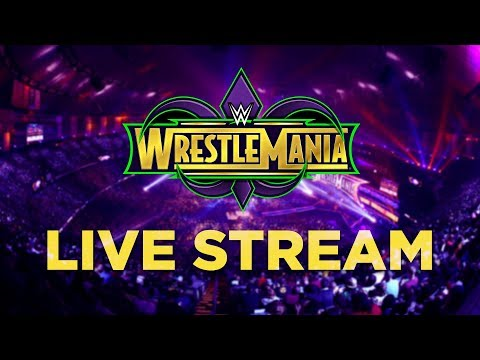 WWE Wrestlemania 34 - Live Stream And Reactions!