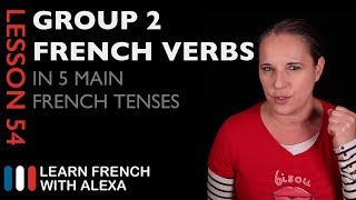 Comparing Group 2 French Verbs in 5 Main French Tenses