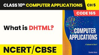 Class 10 Computer Applications Chapter 5   What is DHTML? - Cascading Style Sheets  Subject Code 165