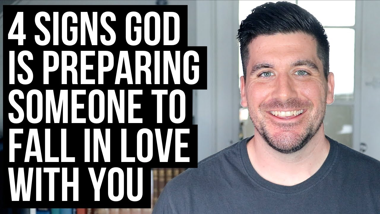 God Is Preparing Someone to Fall in Love With You If . . .