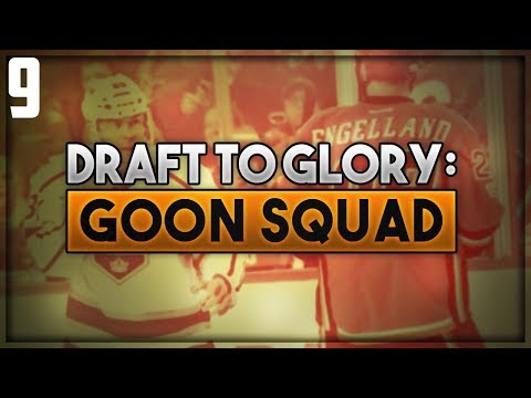 "NHL 18 - Draft To Glory: Goon Squad Franchise Mode #9 ""Season 8"""