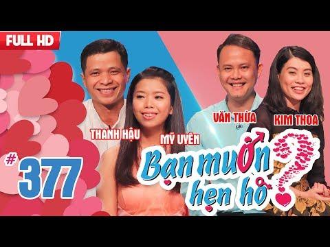 BẠN MUỐN HẸN HÒ | Tập 377 UNCUT | Thanh Hậu - Mỹ Uyên | Văn Thừa - Kim Thoa | 220418 💖
