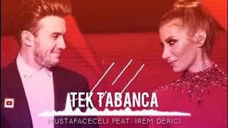 Mustafaceceli Feat. Iremderici - Tek tabanca Video