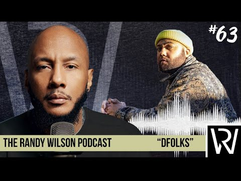 Episode 63:  D Folk on Randy Wilson Podcast