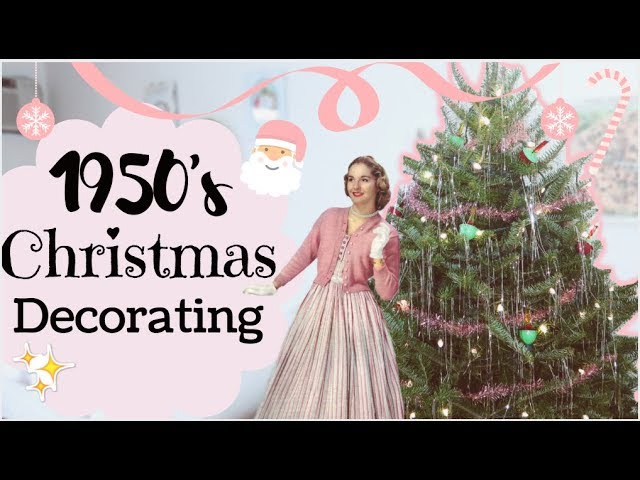 Decorating For Christmas Like A 1950 S Housewife Youtube