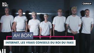 Ah Bon !? : Internet : les vrais conseils du roi du fake - Bonsoir! du 15/12– CANAL+