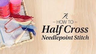 Learn How : Half Cross Needlepoint Stitch