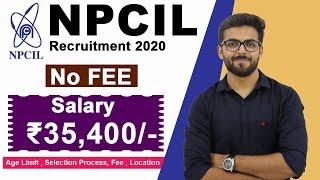 NPCIL Recruitment 2020 | Salary ₹35,400 | No Fee | Latest Govt Job Update 2020