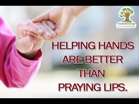 paragraph on hands that help are holier than lips that pray