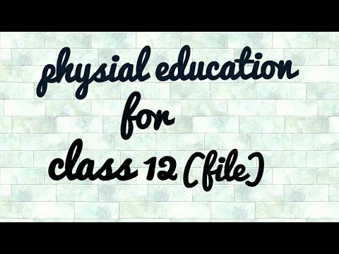 Physical education file for class 12 with pdf