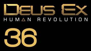 Прохождение Deus Ex: Human Revolution (с живым комментом) Ч. 36