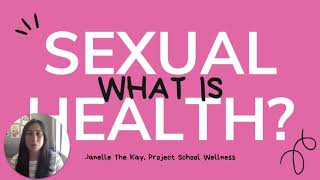 What is Sexual Health? A Comprehensive and Holistic Explanation of Sex and Sexual Health
