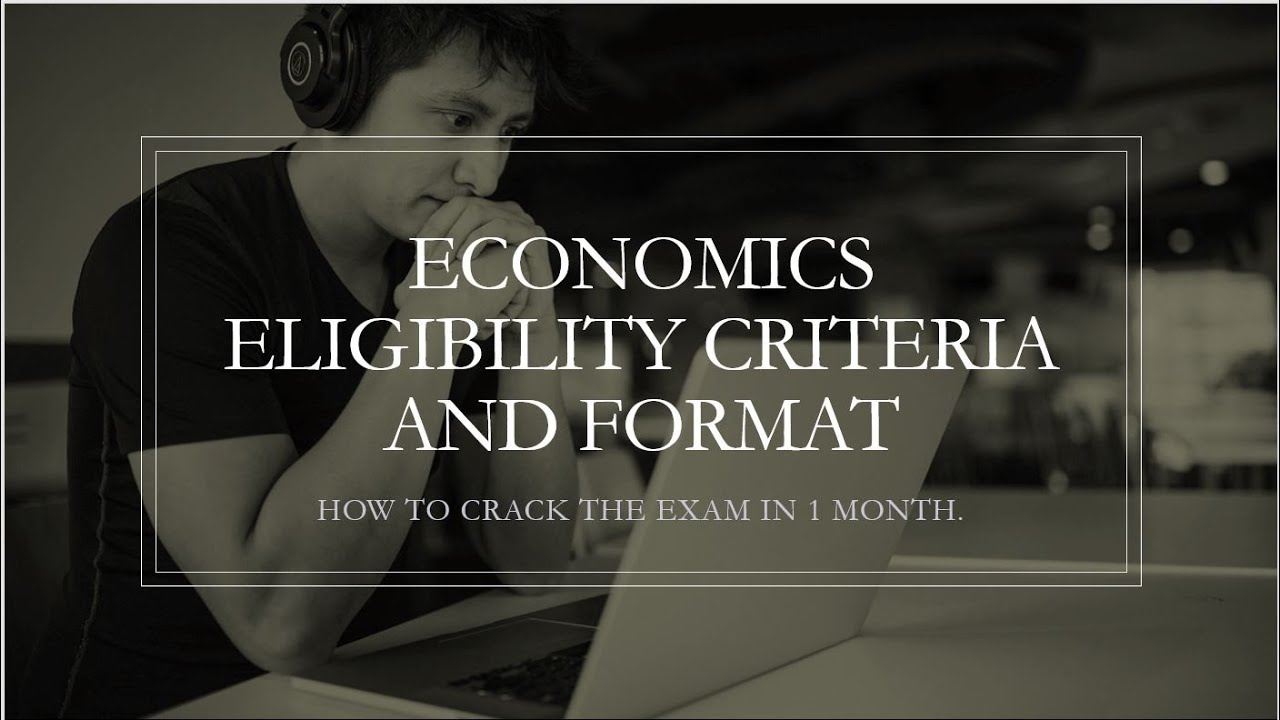 HOW TO CRACK ECONOMICS ENTRANCE?-- ELIGIBILITY,TRICKS,FORMAT COURSE  STRUCTURE AND SCOPE