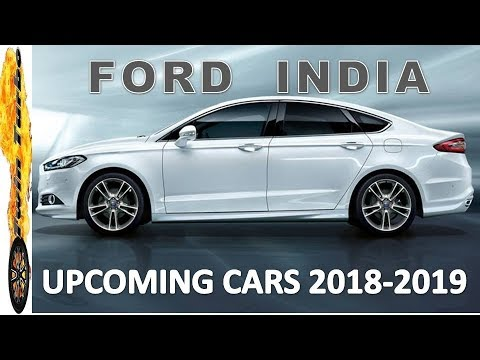 FORD UPCOMING CARS IN INDIA 2017 - 2018, PRICE AND LAUNCH DATE | UPCOMING FORD CARS 2017