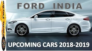 FORD UPCOMING CARS IN INDIA 2018 - 2019, PRICE AND LAUNCH DATE | UPCOMING FORD CARS 2018