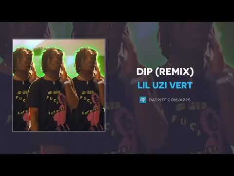 """Mix - Lil Uzi Vert """"DIP"""" (Remix) (OFFICIAL AUDIO)"""